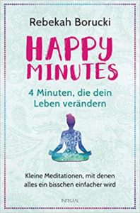 Happy Minutes – 4 Minuten, die dein Leben verändern